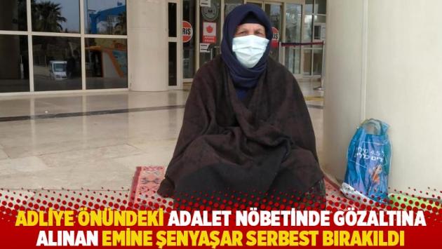 Adliye önündeki adalet nöbetinde gözaltına alınan Emine Şenyaşar serbest bırakıldı